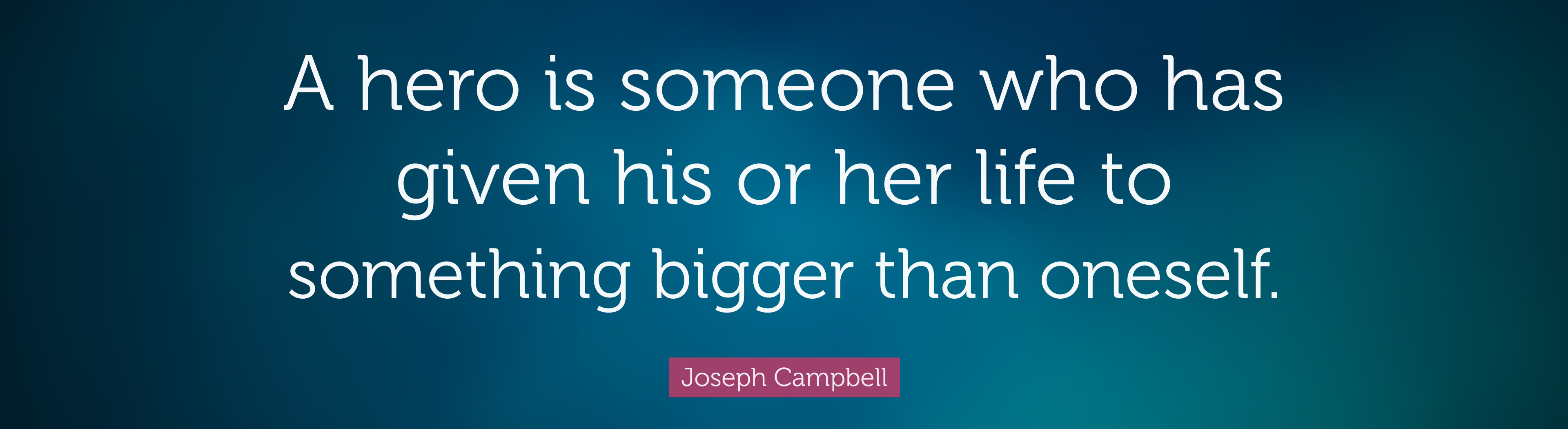 9253-Joseph-Campbell-Quote-A-hero-is-someone-who-has-given-his-or-her